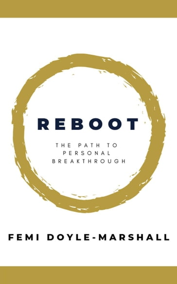 Reboot: The Path to Personal Breakthrough