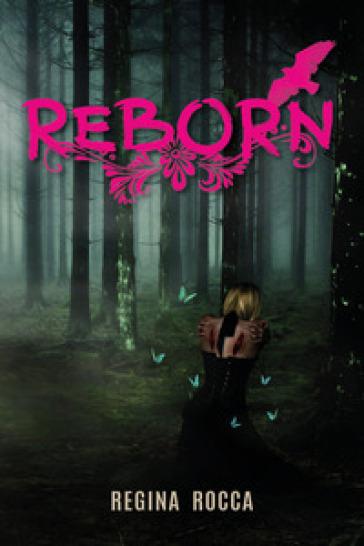 Reborn. Ediz. italiana - Regina Rocca |