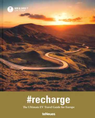 Recharge: the ultimate EV travel guide for Europe Ediz. inglese e francese