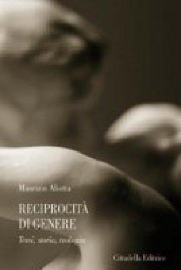 Reciprocità di genere. Temi, storia, teologia - Maurizio Aliotta | Kritjur.org