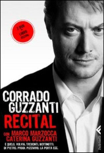 Recital. Con 2 DVD - Corrado Guzzanti |