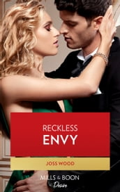 Reckless Envy (Mills & Boon Desire) (Dynasties: Seven Sins, Book 5)