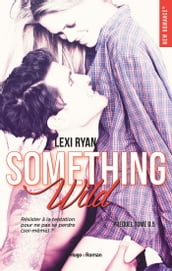 Reckless & real something wild - Prequel - Extrait offert