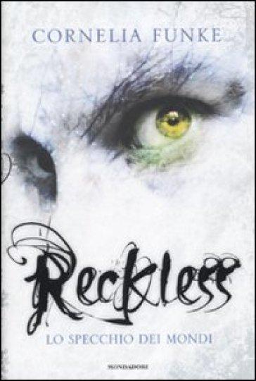 Reckless. Lo specchio dei mondi - Cornelia Funke | Rochesterscifianimecon.com