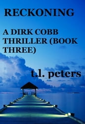 Reckoning, A Dirk Cobb Thriller (Book Three)