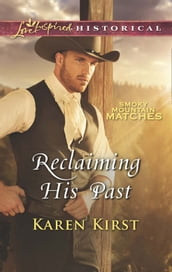 Reclaiming His Past (Mills & Boon Love Inspired Historical) (Smoky Mountain Matches, Book 8)