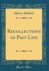 Recollections of Past Life (Classic Reprint)