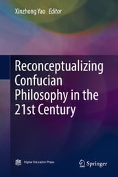 Reconceptualizing Confucian Philosophy in the 21st Century