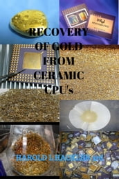 Recovery Of Gold From Ceramic CPU s