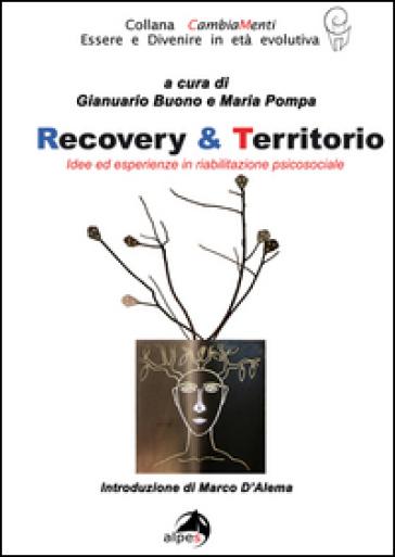 Recovery & territorio. Idee in riabilitazione sociale - G. Buono | Rochesterscifianimecon.com
