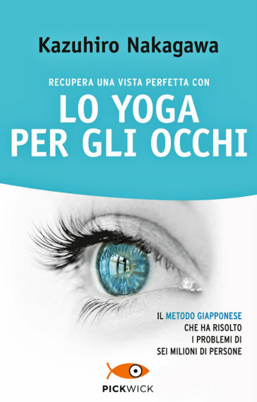 Recupera una vista perfetta con lo yoga per gli occhi