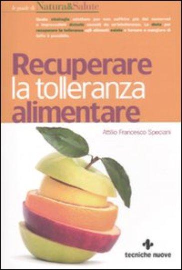 Recuperare la tolleranza alimentare - Attilio Speciani | Rochesterscifianimecon.com