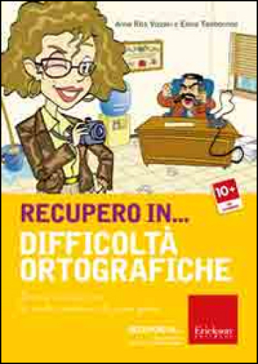 Recupero in... difficoltà ortografiche. Percorsi e attività per la scuola secondaria di primo grado. CD-ROM - Anna Rita Vizzari |