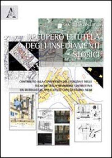Recupero e tutela degli insediamenti storici - Carlo Testana |