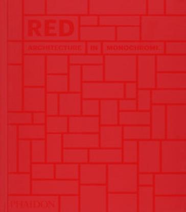 Red. Architecture in monochrome. Ediz. a colori - Stella Paul | Jonathanterrington.com