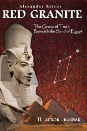 Red Granite - The Grains of Truth Beneath the Sand of Egypt