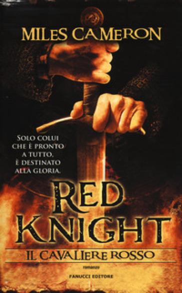 Red Knight. Il Cavaliere rosso - Miles Cameron  