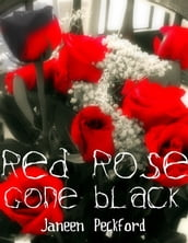 Red Rose Gone Black