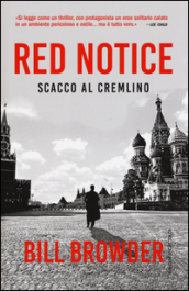 Red notice. Scacco al Cremlino