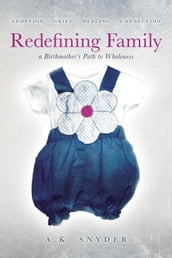 Redefining Family: A Birthmother