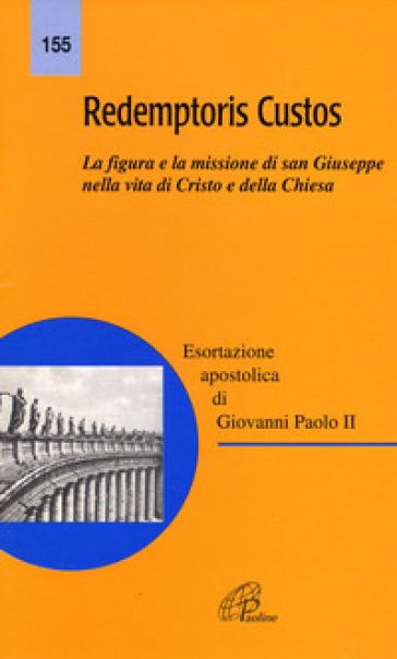 Redemptoris custos. La figura e la missione di san Giuseppe nella vita di Cristo e della Chiesa