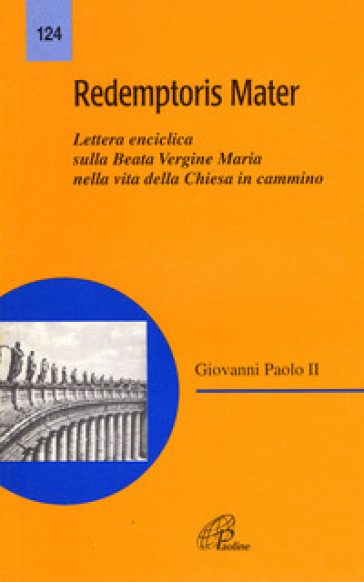 Redemptoris mater - Giovanni Paolo II (papa)  