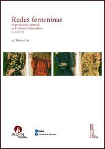 Redes femeninas de promocion espiritual en los reinos peninsulares (s. XIII-XVI) - B. Gari |