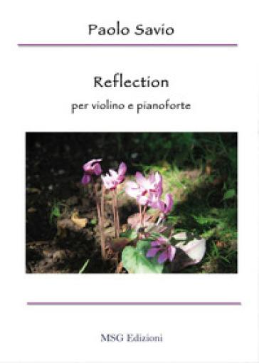 Reflection. Per violino e pianoforte - Paolo Savio |