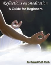 Reflections on Meditation: A Guide for Beginners