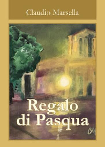 Regalo di Pasqua - Claudio Marsella   Kritjur.org