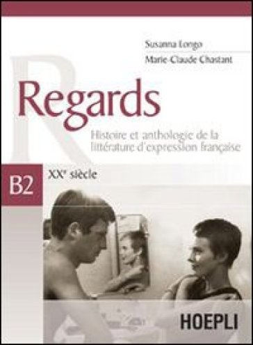 Regards. XXe siècle. Volume B2