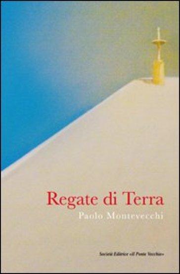 Regate di terra - Paolo Montevecchi |