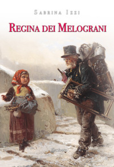Regina dei melograni - Sabrina Izzi |