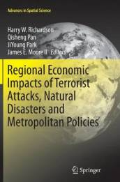 Regional Economic Impacts of Terrorist Attacks, Natural Disasters and Metropolitan Policies