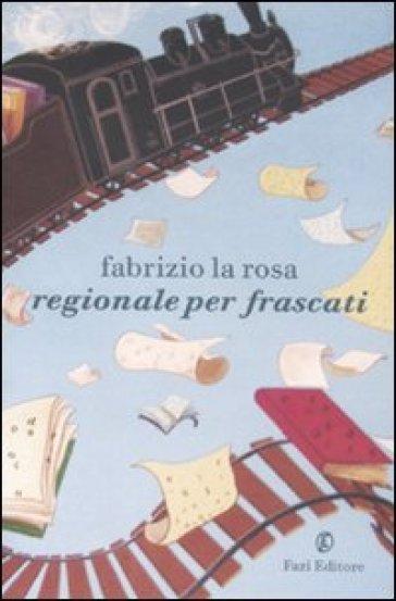 Regionale per Frascati - Fabrizio La Rosa | Kritjur.org