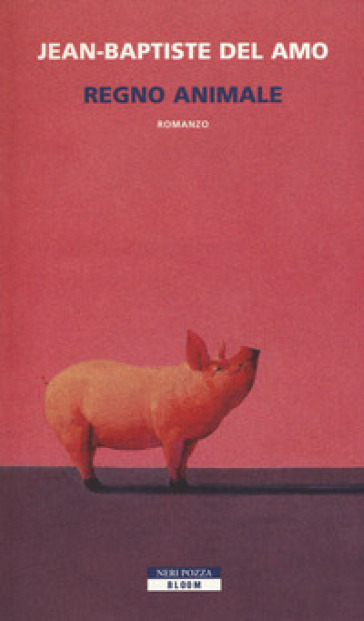 Regno animale - Jean-Baptiste Del Amo |