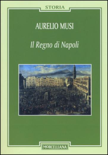 Regno di Napoli - Aurelio Musi |