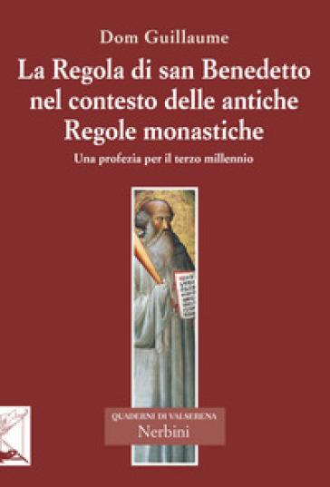 La Regola di san Benedetto nel contesto delle antiche Regole monastiche - Guillaume Jedrzejczak |