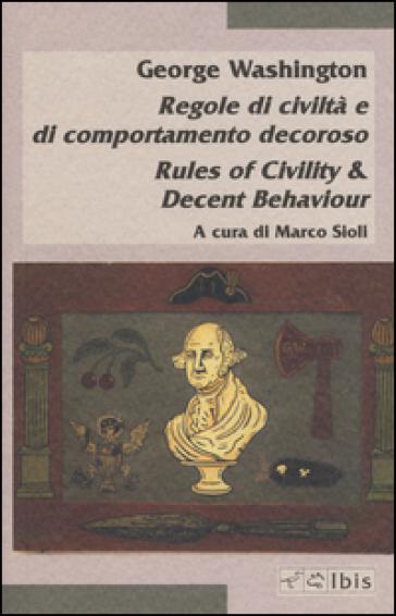 Regole di civiltà e di comportamento decoroso-Rules of civility & decent behaviour - George Washington   Kritjur.org