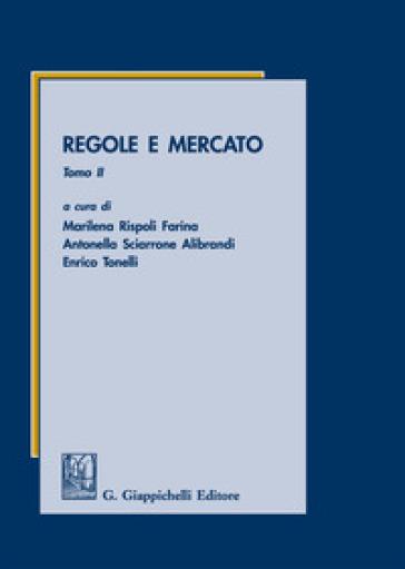 Regole e mercato. 2. - M. Rispoli Farina |