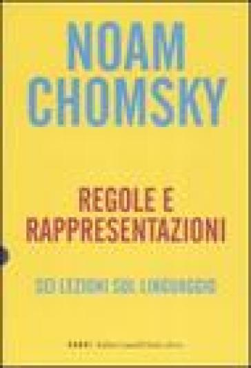 Regole e rappresentazioni. Sei lezioni sul linguaggio - Noam Chomsky | Ericsfund.org
