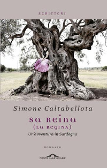 Reina (La regina). Un'avventura in Sardegna (Sa) - Simone Caltabellota |