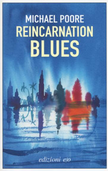 Reincarnation blues. Ediz. italiana