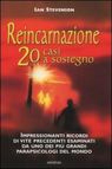 Reincarnazione. 20 casi a sostegno - Ian Stevenson  