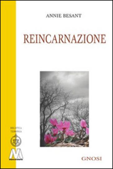 Reincarnazione - Annie Besant |
