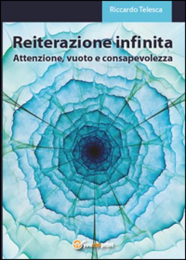 Reiterazione infinita - Riccardo Telesca |