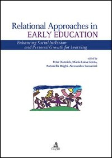 Relational approaches in early education. Enhancing social inclusion and personal growth for learning - P. Kutnick |