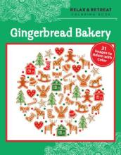 Relax and Retreat Coloring Book: Gingerbread Bakery