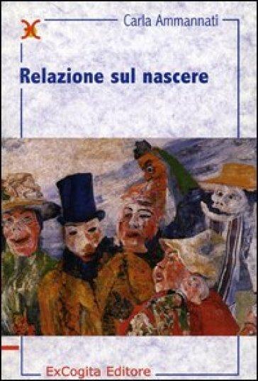 Relazione sul nascere - Carla Ammannati |