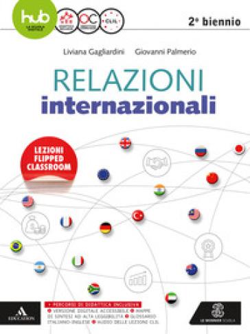Relazioni internazionali. Per il secondo biennio delle Scuole superiori. Con e-book. Con espansione online - Liviana Gagliardini |